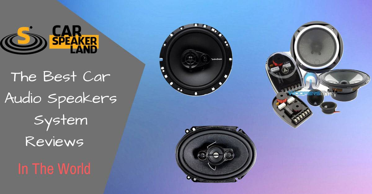 HOT】Best Car Speakers - The Best Car Audio Speakers Reviews 2018